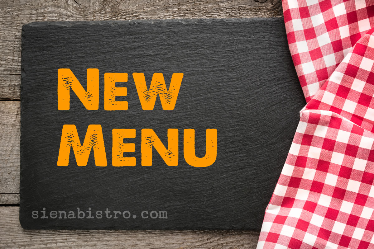 Our New Menu is Creating Quite a Buzz | Siena Bistro