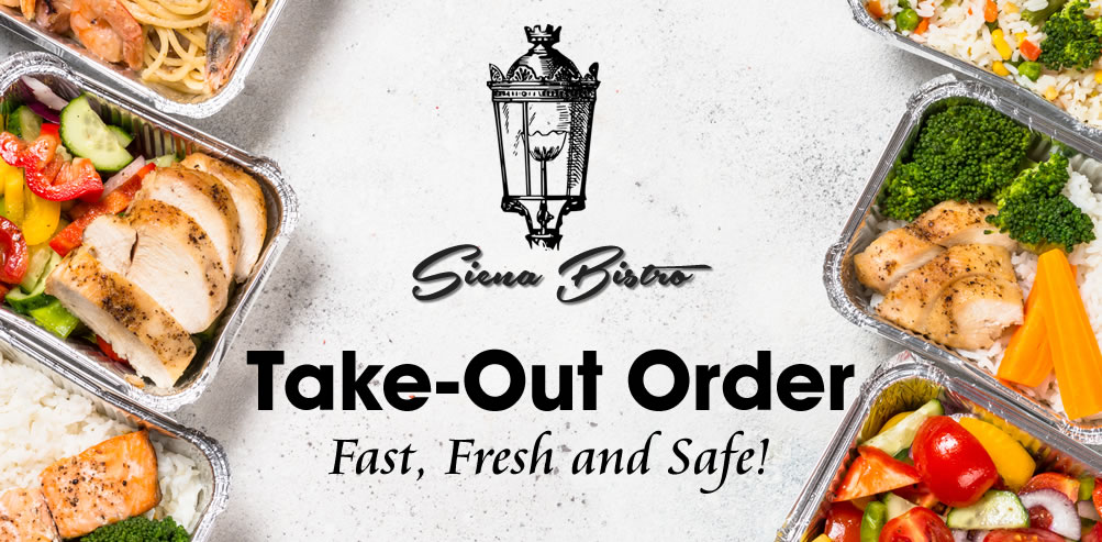 Take Out orders | Siena Bistro Resturant